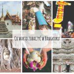 Co warto zobaczyć w Tajlandii? Część pierwsza: Bangkok i okolice.