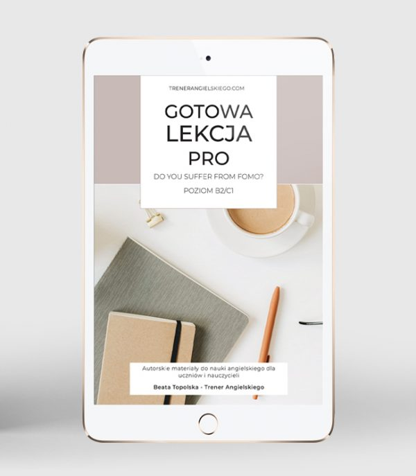 Gotowa lekcja PRO 2 - Do you suffer from FOMO?
